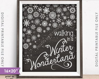 "Walking in a Winter Wonderland Christmas Decoration Snowflakes Snow Flurry, 8x10/16x20"" Chalkboard Style Instant Download Digital Printable"