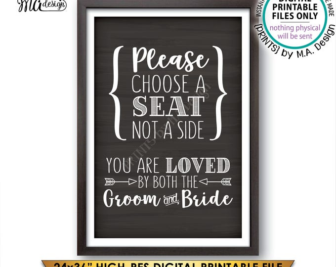 """Choose a Seat Not a Side You Are Loved by Both the Groom and Bride, Please Choose a Seat PRINTABLE 24x36"""" Chalkboard Style Instant Download"""