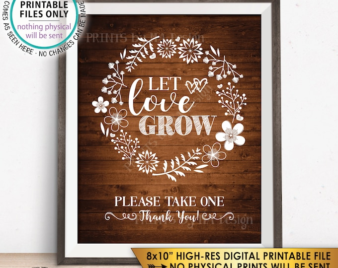 "Let Love Grow Wedding Favors Sign, Plant Seeds Succulents Sappling, Please Take One, Rustic Wood Style PRINTABLE 8x10"" Instant Download Sign"