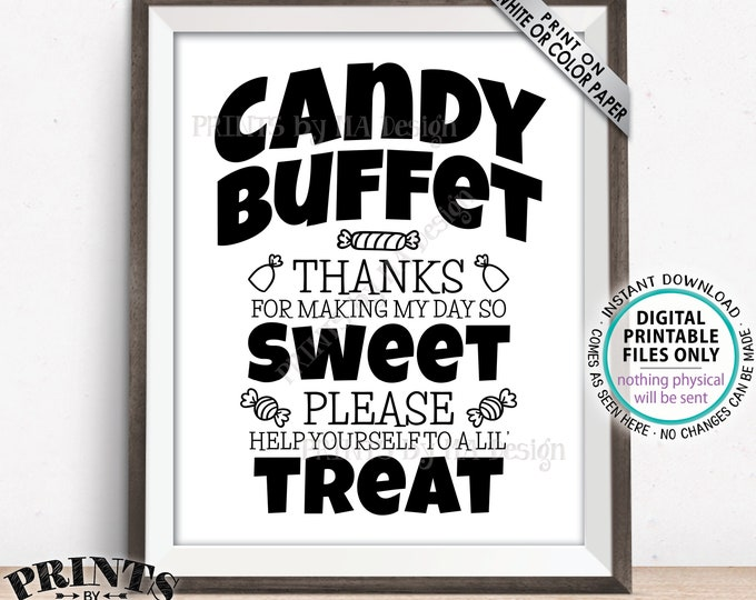 """Candy Buffet Sign, Thanks For Making My Day So Sweet, Please Help Yourself to a Lil Treat, PRINTABLE 8x10/16x20"""" Black & White Sign <ID>"""