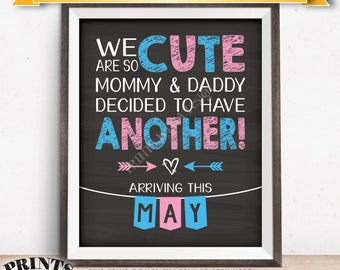 """Pregnancy Announcement We Are So Cute Mommy & Daddy Decided to Have Another in MAY dated PRINTABLE 8x10/16x20"""" Baby Reveal Sign <ID>"""