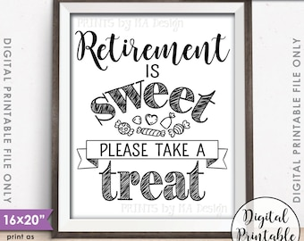 "Retirement Party Sign, Retirement is Sweet Please Take a Treat Candy Bar Sign, PRINTABLE 8x10/16x20"" Candy Sign <ID>"