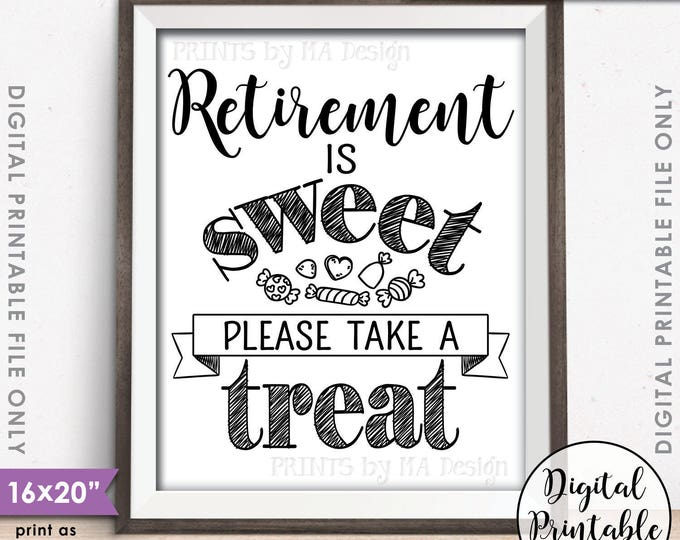 "Retirement Sign, Retirement is Sweet Please Take a Treat, Retirement Party Sign, Sweet Treat Candy Bar, 16x20"" Printable Instant Download"