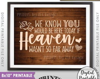 "Heaven Sign, We Know You Would Be Here Today if Heaven Wasn't So Far Away Wedding Tribute Printable 8x10"" Rustic Wood Style Instant Download"