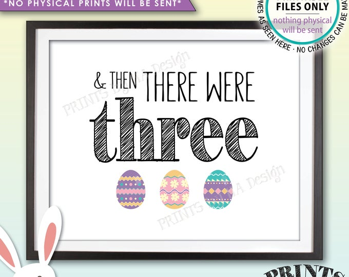 """Easter Pregnancy Announcement And Then There Were Three, Family of 3 Easter Eggs, PRINTABLE 8x10/16x20"""" Easter Themed Baby Reveal Sign <ID>"""