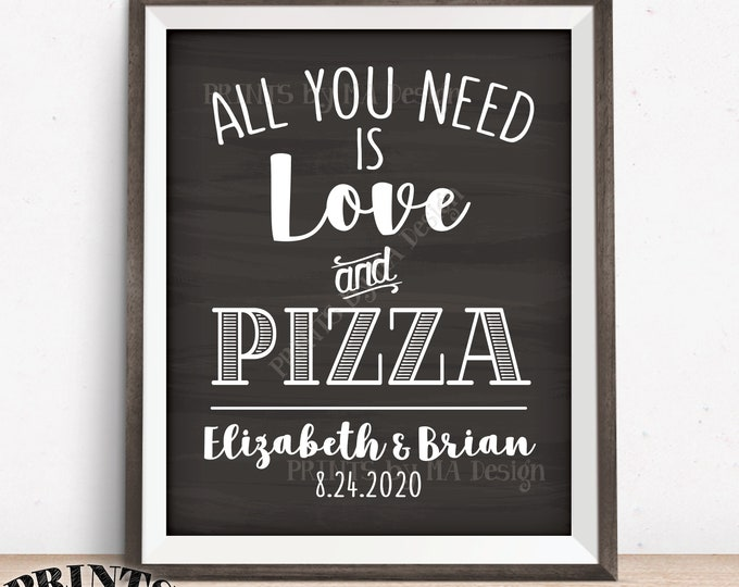 "All You Need is Love and Pizza Sign, Wedding Reception Late Night Pizza, Wedding Pizza, PRINTABLE 8x10/16x20"" Chalkboard Style Pizza Sign"