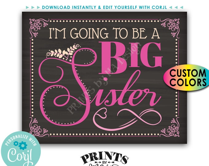 I'm going to be a Big Sister Pregnancy Announcement, Baby Number 2, PRINTABLE Chalkboard Style Sign <Edit Colors Yourself with Corjl>