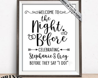 "The Night Before Sign, Welcome to the Night Before Sign, Wedding Rehearsal Dinner Sign, Custom PRINTABLE 8x10/16x20"" Wedding Rehearsal Sign"