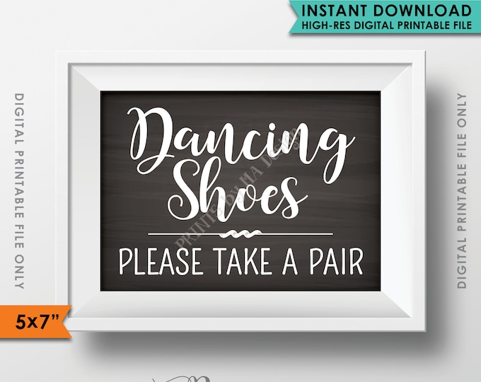 """Dancing Shoes Sign, Please Take a Pair, Dance Shoes, Dance Some More, Chalkboard Style Wedding Sign, 5x7"""" Instant Download Digital Printable"""