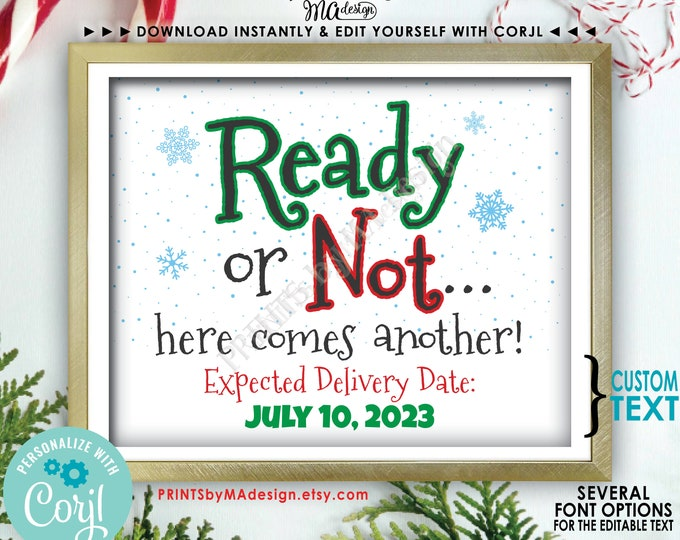 "Christmas Pregnancy Announcement, Ready or Not Here Comes Another, PRINTABLE 8x10/16x20"" Baby Reveal Sign <Edit Yourself with Corjl>"