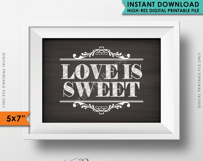 "Love is Sweet Sign, Wedding Sign, Candy Bar, Dessert Sign, Sweet Treat, Reception Decor, 5x7"" Instant Download Digital Printable File"