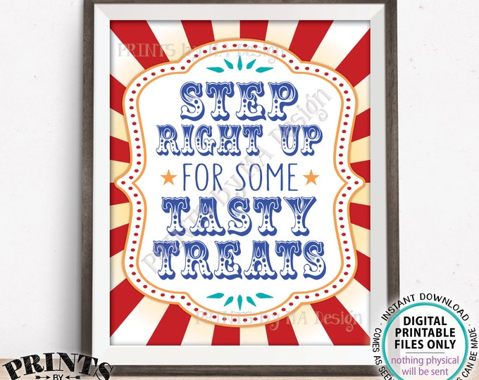 "Step Right Up for some Tasty Treats Sign, Carnival or Circus Party Dessert Table, Birthday Party Favors, PRINTABLE 8x10/16x20"" Sign <ID>"