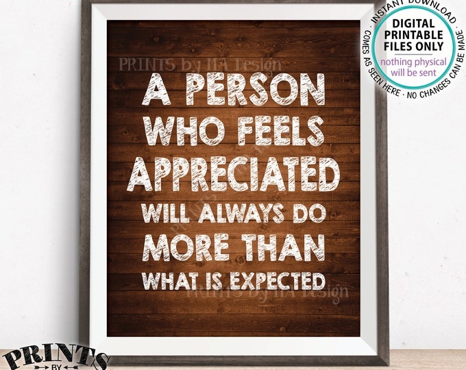 "Inspirational Quote, A person who feels appreciated will always do more than what is expected, Rustic Wood Style PRINTABLE 8x10"" Sign <ID>"