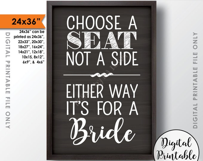 """Choose a Seat Not a Side Either Way It's For a Bride, Lesbian Same-sex Wedding, Chalkboard Style 24x36"""" Instant Download Printable File"""