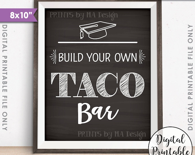 "Taco Bar Sign, Build Your Own Taco Sign, Graduation Party Food, Build Your Own Tacos, 8x10"" Chalkboard Style Printable Instant Download"