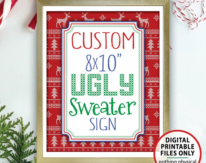 "Custom Ugly Christmas Sweater Party Sign, Choose Your Text Custom Christmas Sign, Ugly Sweater, Tacky Sweater, PRINTABLE 8x10"" Portrait Sign"