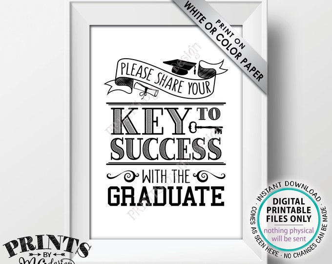 """Key to Success Sign, Please Share Your Key to Success with the Graduate, B&W PRINTABLE 5x7"""" Graduation Party Decoration <ID>"""