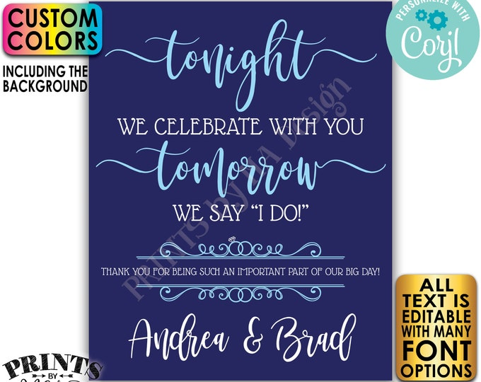 """Rehearsal Dinner Sign, Tonight We Celebrate With You Tomorrow We Say I Do, Custom Colors, PRINTABLE 16x20"""" Sign <Edit Yourself w/Corjl>"""