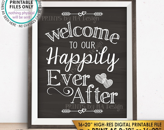 "Welcome To Our Happily Ever After Wedding Welcome, Wedding Reception, Chalkboard Style PRINTABLE 8x10/16x20"" Instant Download Wedding Sign"