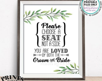 "Choose a Seat Not a Side You Are Loved by Both the Groom and Bride Choose a Seat Wedding Greenery Eucalyptus Sage, PRINTABLE 8x10"" Sign <ID>"