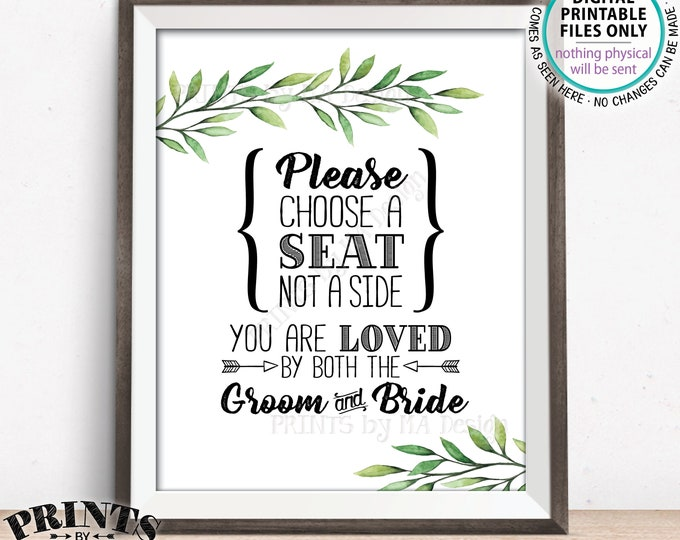 """Choose a Seat Not a Side You Are Loved by Both the Groom and Bride Choose a Seat Wedding Greenery Eucalyptus Sage, PRINTABLE 8x10"""" Sign <ID>"""