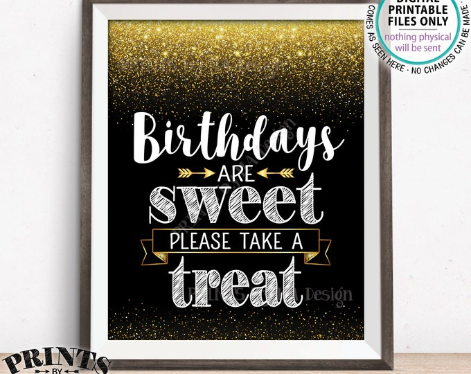 "Birthdays are Sweet Please Take a Treat Sign, Birthday Treats Sign, Cupcakes Dessert Candy, PRINTABLE Black/Gold Glitter 8x10"" Treat Sign"