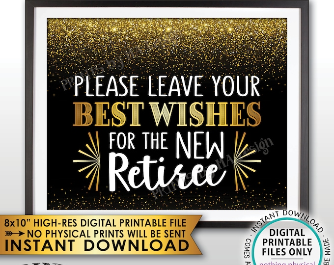 """Retirement Party Sign, Leave Your Best Wishes for the New Reitree Sign, Retirement Wishes Black & Gold Decor, PRINTABLE 8x10"""" File <ID>"""
