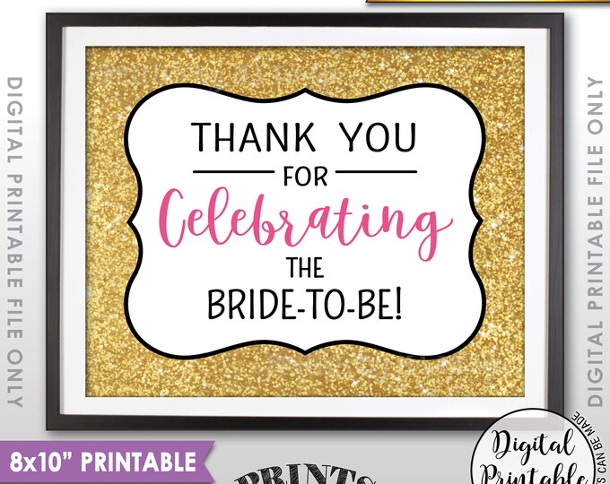 """Thank You for Celebrating the Bride-to-Be Bridal Shower Sign, Party Favors Sign, Black Pink & Gold Glitter Printable 8x10"""" Instant Download"""
