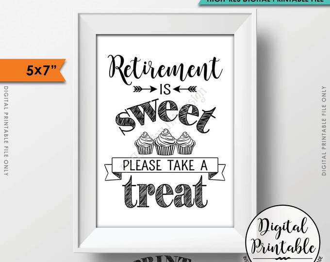 "Retirement Party Sign, Retirement is Sweet Please Take a Treat Retirement Sign, Sweet Treat Cupcake Sign, 5x7"" Printable Instant Download"