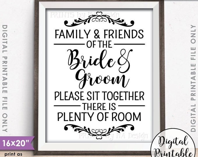 """Family and friends of the Bride and Groom Please Sit Together there is Plenty of Room Wedding Seating, 16x20"""" Instant Download Printable"""