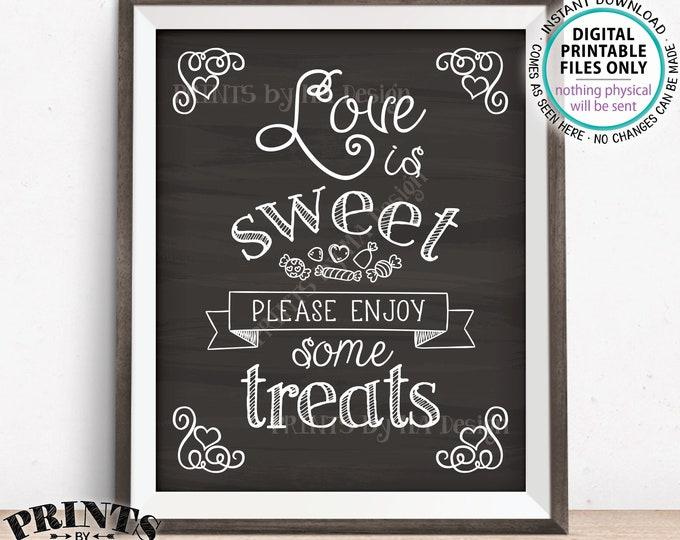 "Love is Sweet Please Enjoy Some Treats Wedding Reception Decor Engagement Rehearsal, PRINTABLE 8x10/16x20"" Chalkboard Style Treat Sign <ID>"