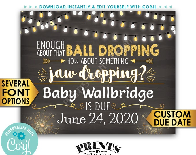"""New Years Pregnancy Announcement, Enough About that Ball Dropping, Jaw Dropping, PRINTABLE 16x20"""" Baby Reveal <Edit Yourself with Corjl>"""