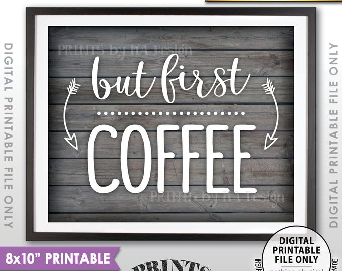 """But First Coffee Sign, Coffee Station, Wedding Coffee Sign, Coffee Bar Wall Art, Shower, 8x10"""" Rustic Wood Style PRINTABLE Instant Download"""