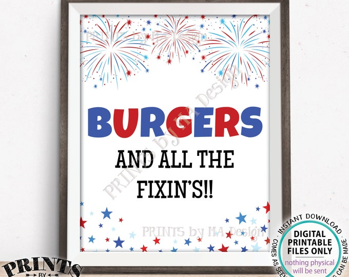 "Burgers & All the Fixin's, Build Your Own Burger Sign, 4th of July Patriotic Party BBQ Food, PRINTABLE 8x10/16x20"" Fireworks Sign <ID>"