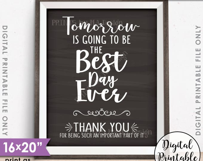"""Tomorrow is Going to Be The Best Day Ever Thank You Sign Wedding Rehearsal Dinner, 8x10/16x20"""" Chalkboard Style Printable Instant Download"""