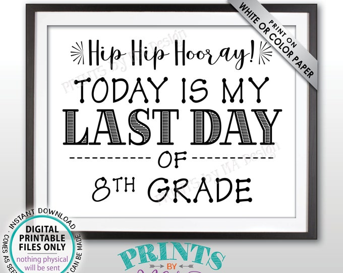 "SALE! Last Day of School Sign, Last Day of 8th Grade Sign, School's Out, Last Day of Eighth Grade Sign, Black Text PRINTABLE 8.5x11"" Sign"