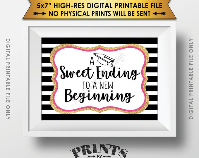 "A Sweet Ending to a New Beginning Graduation Sign, Graduation Party Sweet Treats, Black Pink & Gold Glitter Printable 5x7"" Instant Download"