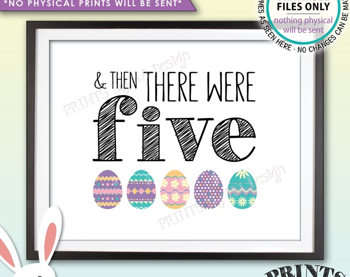 """Easter Pregnancy Announcement And Then There Were Five, Family of 5 Easter Eggs, PRINTABLE 8x10/16x20"""" Easter Themed Baby Reveal Sign <ID>"""