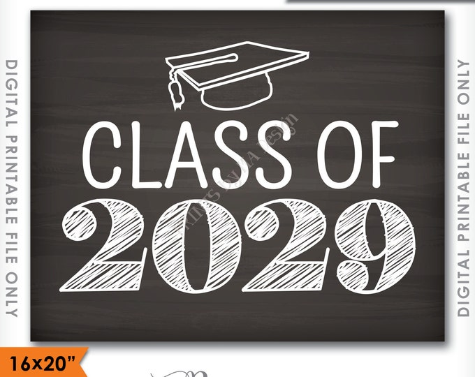 """Class of 2029 Sign, Grad Party High School 2029 Grad College Graduation Sign Chalkboard Sign 16x20"""" Instant Download Digital Printable File"""