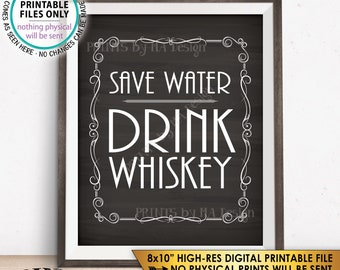 """Save Water Drink Whiskey Sign, Whiskey Bar Decor, Better with Age Vintage Whiskey Gift, Whisky Decor, Chalkboard Style PRINTABLE 8x10"""" <ID>"""