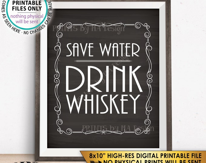 "Save Water Drink Whiskey Sign, Whiskey Bar Decor, Better with Age Vintage Whiskey Gift, Whisky Decor, Chalkboard Style PRINTABLE 8x10"" <ID>"