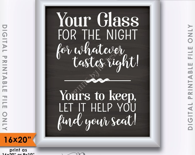 """Take Your Glass, Your Glass for the Night Whatever Tastes Right Find Your Seat, Wedding Sign, 16x20"""" Instant Download Digital Printable"""