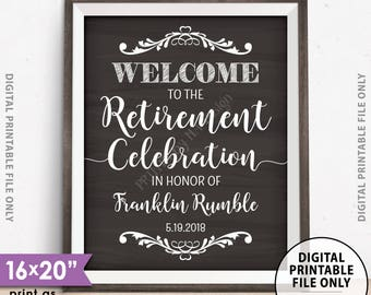 """Retirement Party Sign Welcome to the Retirement Celebration Retirement Party Welcome Retirement Sign, PRINTABLE Chalkboard Style 8x10/16x20"""""""