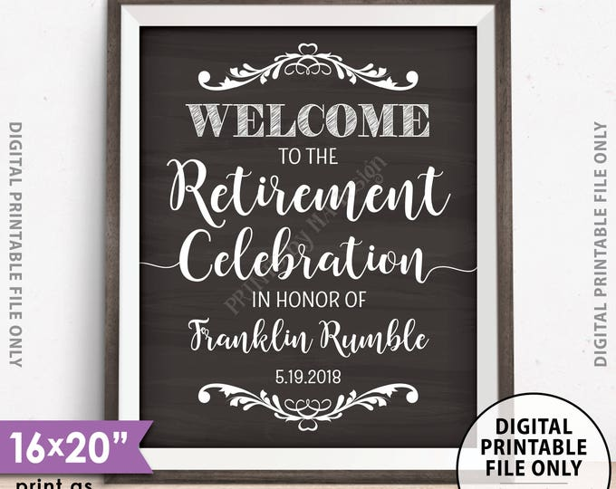 """Retirement Party Sign, Welcome to the Retirement Celebration Sign, Custom PRINTABLE Chalkboard Style 8x10/16x20"""" Retirement Sign"""