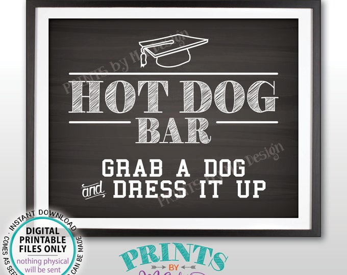 """Hot Dog Bar Sign, Grab a Dog & Dress it Up Build Your Own Hot Dog Graduation Party Food, PRINTABLE 8x10"""" Chalkboard Style Hot Dog Sign <ID>"""