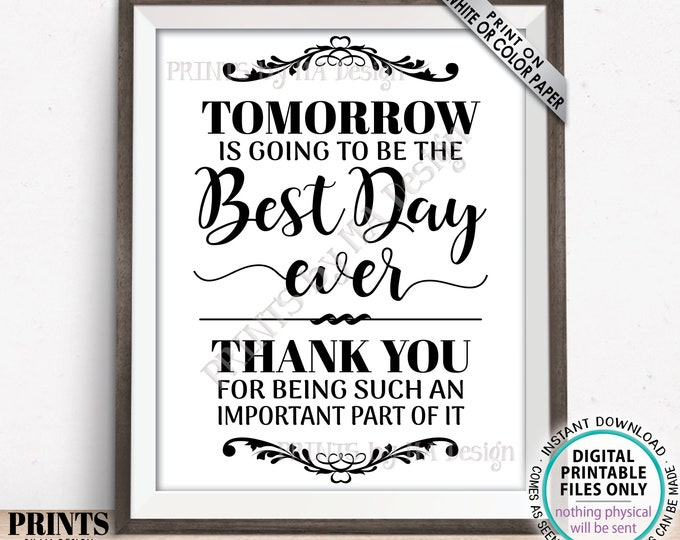 """Tomorrow is Going to Be the Best Day Ever Rehearsal Dinner Sign, Wedding Thank You, PRINTABLE 8x10/16x20"""" Wedding Rehearsal Sign <ID>"""