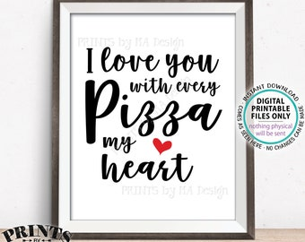 "Pizza Sign, I Love You with every Pizza my Heart, Late Night Wedding Pizza Party, PRINTABLE 8x10"" Sign <ID>"