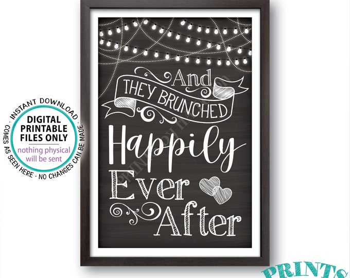 "And They BRUNCHED Happily Ever After Sign, Bridal Shower Brunch, Wedding Lights, PRINTABLE 24x36"" Chalkboard Style Sign <ID>"