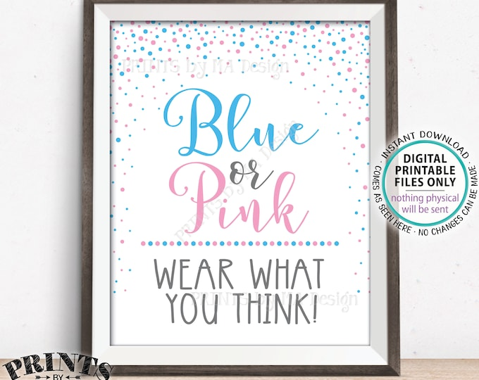 Gender Reveal Party Sign, Blue or Pink Wear What You Think Sign, PRINTABLE 8x10/16x20 Gender Reveal Sign, Pink & Blue Confetti <ID>