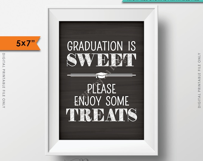 "Graduation is Sweet Please Take Some Treats Sign, Sweet Treat Graduation Sign, Candy Bar, Dessert, Chalkboard Style PRINTABLE 5x7"" Sign <ID>"